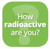 How Radioactive Are You?